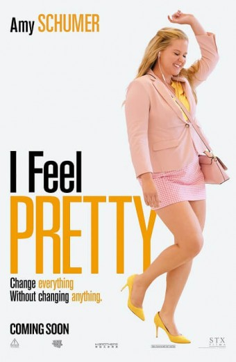I Feel Pretty* - Opens Thursday!