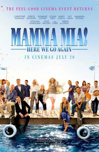 Mamma Mia! Here We Go Again* - Opens Thursday!